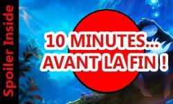 10 MINUTES avant la fin ori