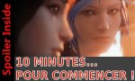 10 minutes commencer 01 life is strange premieres moments jeu video