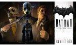 BATMAN - The Telltale Series : bande-annonce de lancement pour le troisième épisode