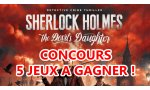 concours cinq jeux sherlock holmes the devil daughter gagner