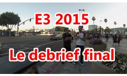 debrief final e3 2015 los angeles