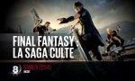 Final Fantasy : La Saga Culte - Un documentaire français inédit ce samedi 27 août sur D8