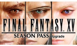 Final Fantasy XV 02 08 2016 Season Pass upgrade