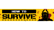 how to survive banniere