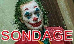 SONDAGE DE LA SEMAINE : Joker, qu'avez-vous pensé du film