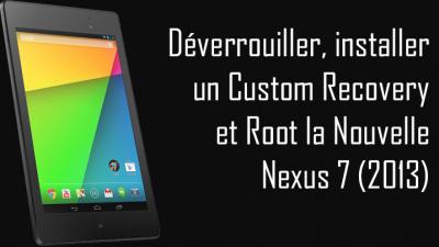 TUTO - Nouvelle Nexus 7 : rooter, déverrouiller le ...