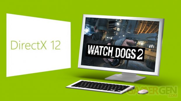 Watch Dogs 2 Features DirectX 12 Support Will Be Highly Optimized for AMD