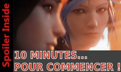 10 minutes pour commencer life is strange