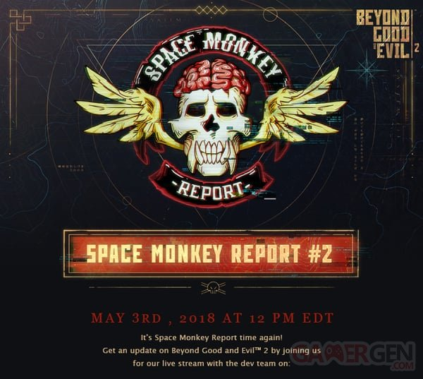 Beyond Good And Evil 2 livestream Space Monkey Report 2 02 05 2018