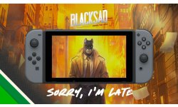BLACKSAD Under the Skin Switch Report Délai