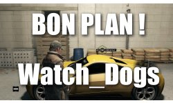 bon plan watch dogs