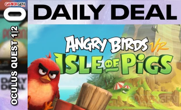 Daily Deal Oculus Quest 2021.04.30   Angry Birds VR Isle of Pigs