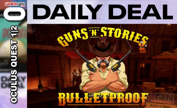 Daily Deal Oculus Quest 2021.05.10   Guns'n'Stories Bulletproof VR