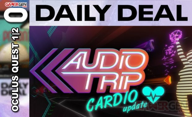 Daily Deal Oculus Quest 2021.06.15   Audio trip