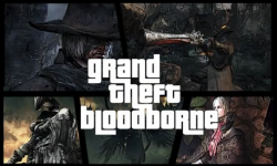Grand Theft Bloodborne
