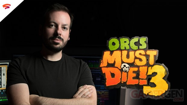 Interview Phil Boucher Orcs Must Die 33 Stadia exclusivité