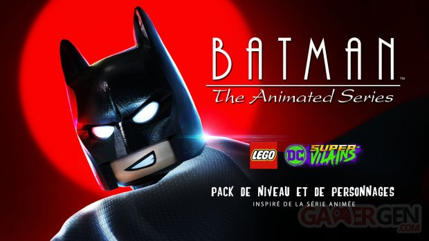 LEGO DC Super Vilains Batman The Animated Series 19 03 2019