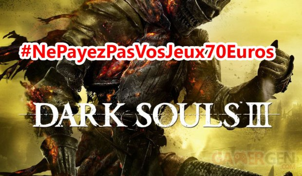 nepayezpasvosjeux70euros dark souls 3III