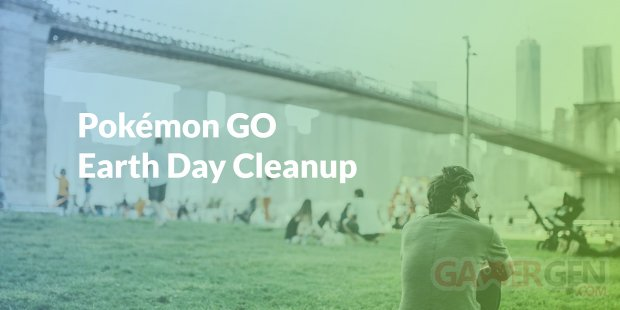 Pokémon GO Earth Day Cleanup Journée Terre Grand Nettoyage