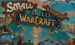 Small World of Warcraft : le jeu de société à Azeroth est disponible