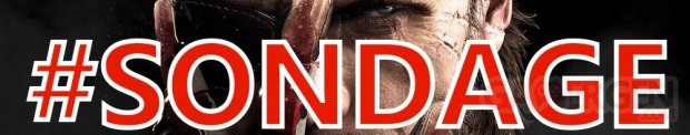 Sondage de la semaine Communaute Metal Gear Solid V the Phantom Pain (1)