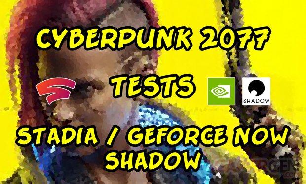 test cyberpunk 2077 banniere stadia GeForce Now