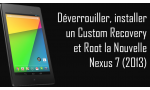 tuto nouvelle nexus 7 root deverrouiller bootloader et flasher custom recovery