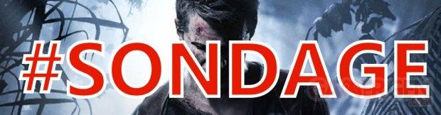 Uncharted 4 A Thief's End sondage de la semaine communaute (3)