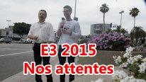 vignette E3 2015 nos attentes