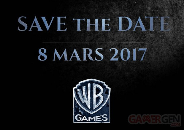 Warner Bros Games Save The Date 8 mars 2017